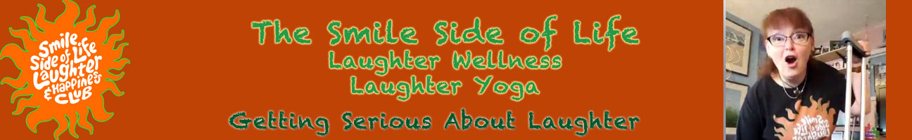 "The Smile Side of Life Laughter & Happiness Club Banner, with photo of Noreen Braman leading ""broken foot laughter."""